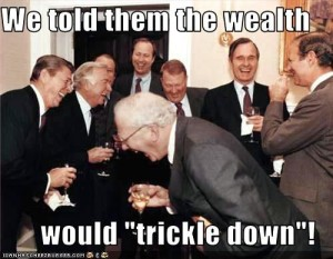 We Told Them Wealth Would Trickle Down Meme